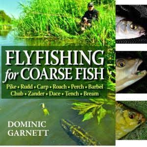 Flyfishing for Coarse Fish by Dominic Garnett